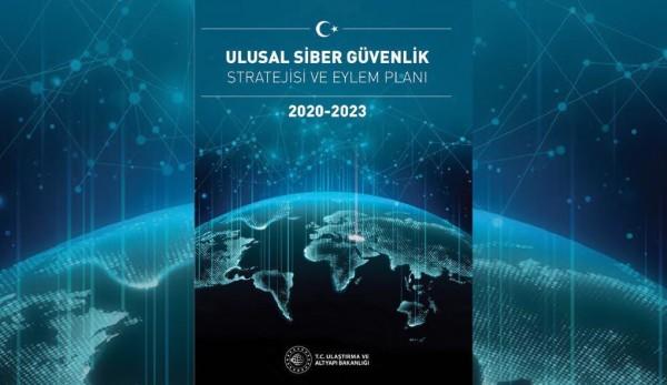 Ulusal Siber Güvenlik Stratejisi ve Eylem Planı (2020-2023) Yayımlandı